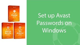 Avast Passwords: How to Set Up on your Windows Desktop