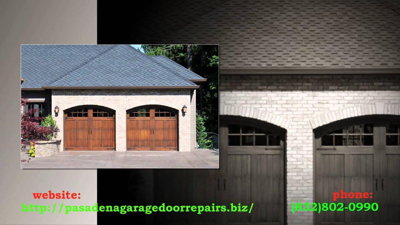 Pasadena Garage Repair | (832)802 0990 | By  Www.pasadenagaragedoorrepairs.biz/