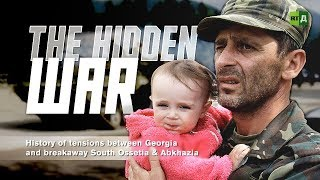 The Hidden War: History of tensions between Georgia and breakaway South Ossetia & Abkhazia