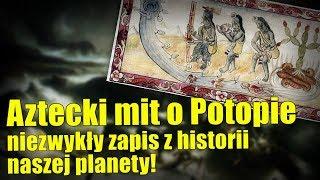 Azteckie legendy o potopie opisują zniszczenie rasy gigantów!