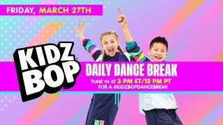 KIDZ BOP Daily Dance Break [Friday, March 27th]