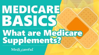 What are Medicare Supplements? | Medicare Basics