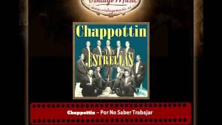 Chappottin – Por No Saber Trabajar (Perlas Cubanas)