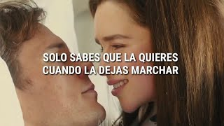 Let Her Go — Passenger || Español || Yo antes de ti