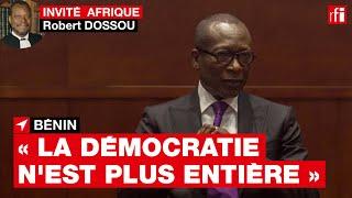 Bénin - Robert Dossou : « Depuis novembre 2019, la démocratie béninoise n'est plus pleine & entière»