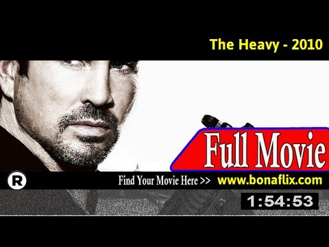 Watch: The Heavy Full Movie Online