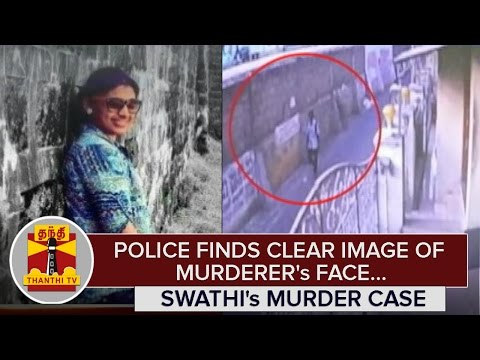 Infosys Employee Swathi Murder Case : Police finds Clear Image of Murderer's Face - Thanthi TV