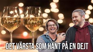 DET VÄRSTA SOM HÄNT PÅ EN DEJT.
