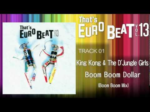 King Kong & The D'Jungle Girls - Boom Boom Dollar (Boom Boom Mix) That's EURO BEAT 13-01