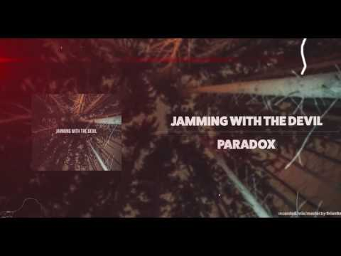 JAMMING WITH THE DEVIL - PARADOX