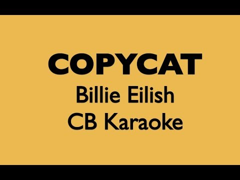 COPYCAT - Billie Eilish KARAOKE