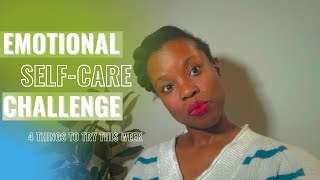 EMOTIONAL SELF-CARE CHALLENGE: Ways to disconnect, check-in, journal and use self-compassion