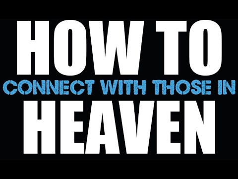 HOW TO CONNECT to those IN HEAVEN Instantly. Hear AND Feel them