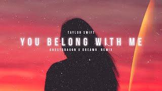 Taylor swift - you belong with me (ghostdragon x dreamr. remix)