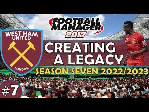 Creating A Legacy #7 | West Ham Utd | Football Manager