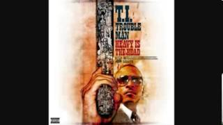 T.I. - The Way We Ride (Trouble Man : Heavy Is The Head)