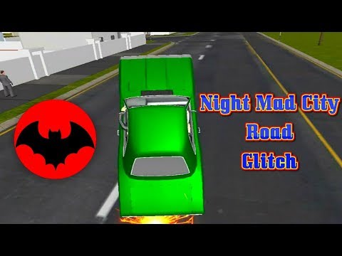 Night Mad City | Bumpy Road & Other Glitches