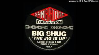 Big Shug - The Jig Is Up (Instrumental)