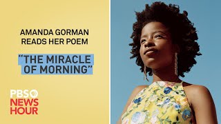 WATCH: Amanda Gorman reads her poem, 'The Miracle of Morning'