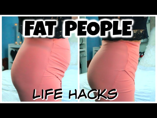Fat People Life Hacks!