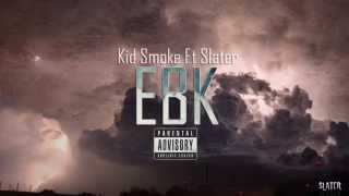 Watch Kid Smoke Ebk feat Slater video