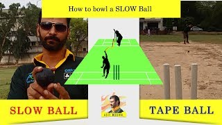How to bowl a slow ball - Tape ball cricket