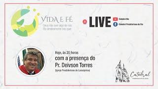 Vida e Fé   Pr. Deivson Torres   20.08.2020