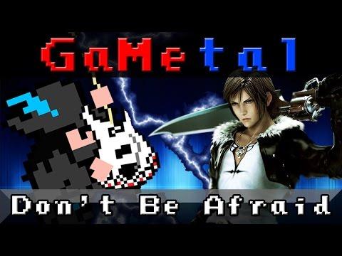 Don't Be Afraid (FFVIII Battle Theme) - GaMetal