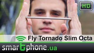 Fly Tornado Slim IQ4516 Octa - Обзор смартфона толщиной 5,15 мм.