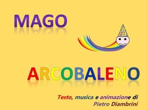 MAGO ARCOBALENO - Canzoni per bambini di Pietro Diambrini