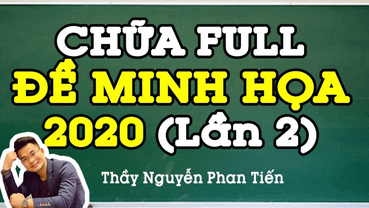 Chữa Full ĐỀ MINH HỌA 2020 Môn TOÁN (Lần 2) | Thầy Nguyễn Phan Tiến