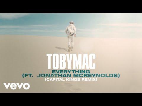 TobyMac, Jonathan McReynolds - Everything (Capital Kings Remix/Audio)