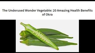 The Underused Wonder Vegetable 20 Amazing Health Benefits of Okra