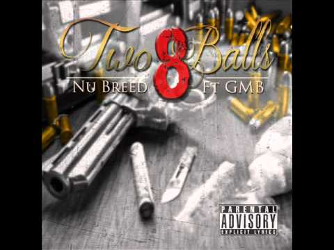 Nu Breed ft GMB  Two 8 Balls