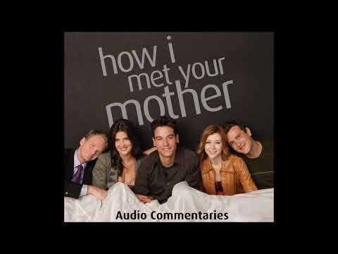 How I Met Your Mother Audio Commentaries - S01E05