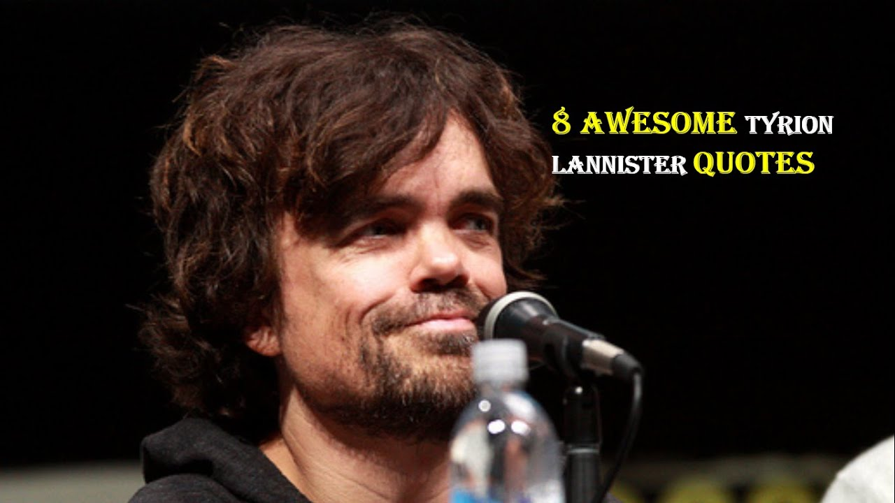 8 awesome tyrion lannister quotes tyrion lannister
