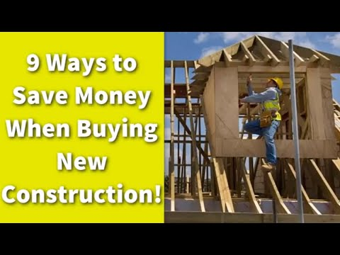 9 Ways to Save Money When Buying New Construction!