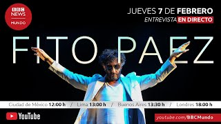 Entrevista a Fito Páez en directo en BBC Mundo | Jueves 7 de febrero