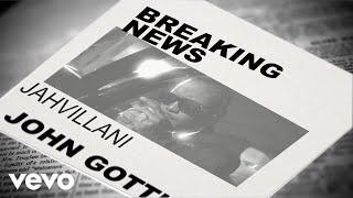 Jahvillani - John Gotti (Official Lyric Video)