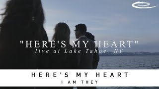 I AM THEY - Heres My Heart: Song Sessions YouTube Videos