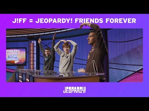 J!FF = Jeopardy! Friends Forever  JEOPARDY!