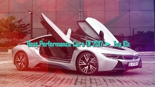 Best Performance Cars Of 2017 ► Top 10z