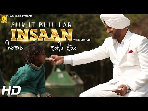 Surjit Bhullar - Insaan - Goyal Music - Official Song