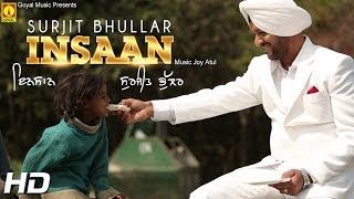 Surjit Bhullar - Insaan - Goyal Music - Official Song