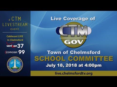 Chelmsford School Committee Meeting July 18, 2018