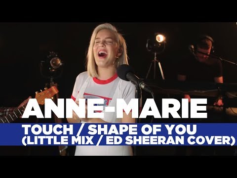 Anne-Marie - 'Touch/Shape of You' (Little Mix/Ed Sheeran Cover) (Capital Live Session)