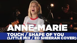 Anne-Marie - 'Touch/Shape of You' (Little Mix/Ed Sheeran Cover) (Capital Live Session) Video