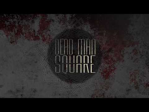 DEAD MAN SQUARE - Dead Man Square - Lyrics Video