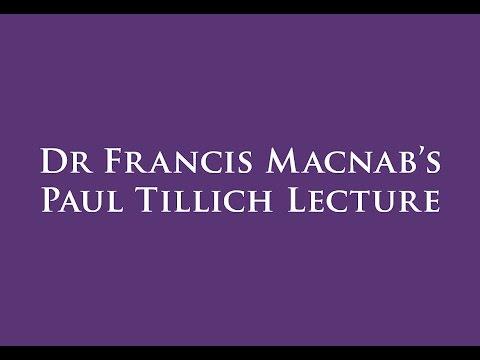 Dr Francis Macnab's Paul Tillich Lecture