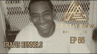 Death Row Executions- The Story of Travis Runnels EP 66